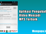 Aplikasi Pengubah Video Menjadi MP3 Terbaik