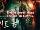 Ending Sweet Home Netflix Penjelasan Lengkap